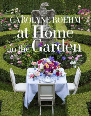 Carolyne Roehm, at home in the garden book cover