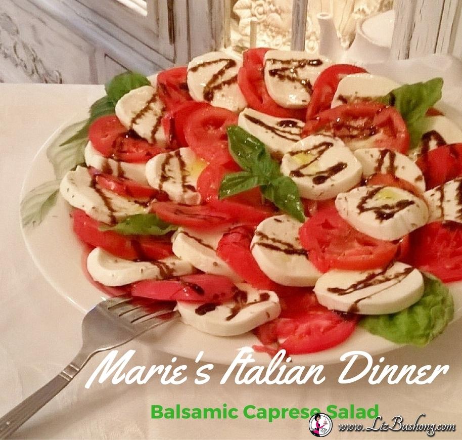 Marie's Italian Dinner -caprese salad-www.lizbushong.com