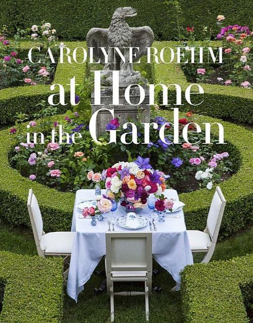 Carolyne Roehm, at home in the garden book cover