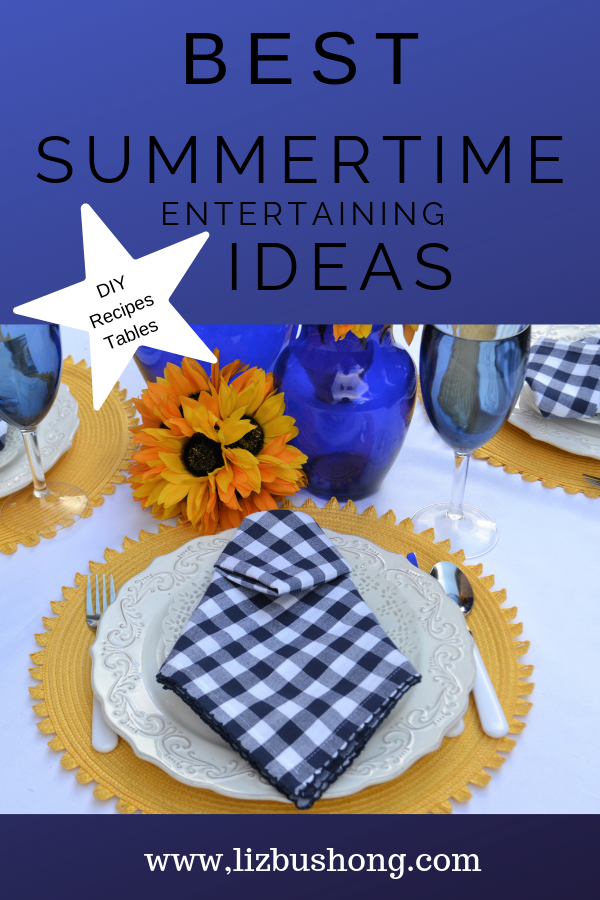 Best Summertime Entertaining Ideas- Pinterest Lizbushong.comAdd a heading