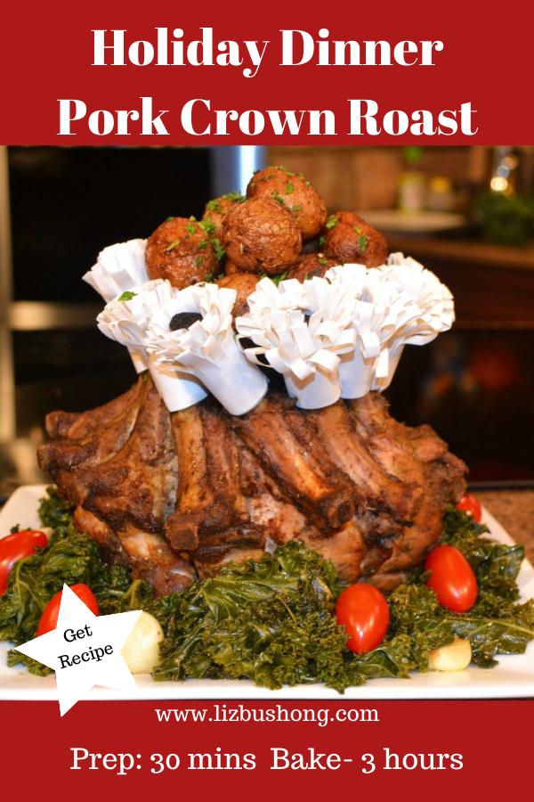 Holiday Dinner Pork Crown Roast lizbushong.com