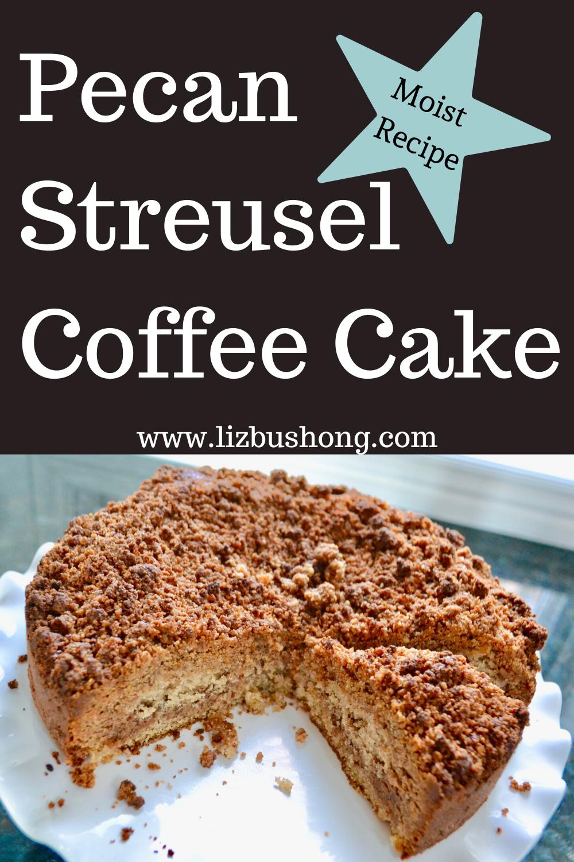 Super Moist Pecan Streusel Coffee Cake lizbushong.com