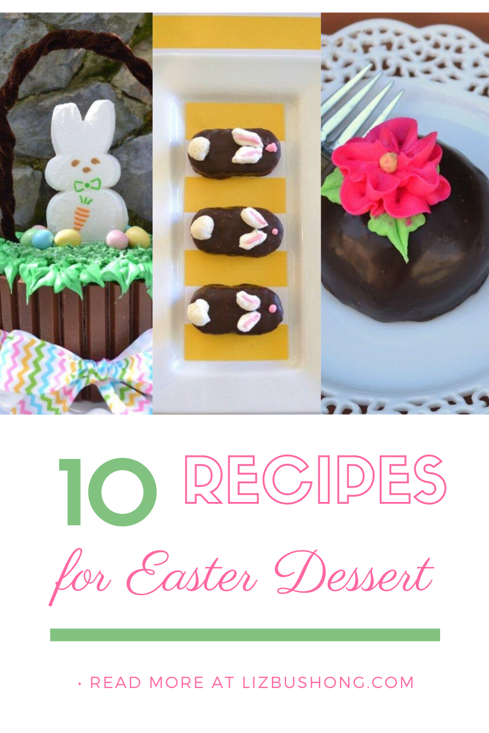 10 Recipes for Easter Dessert lizbushong.com