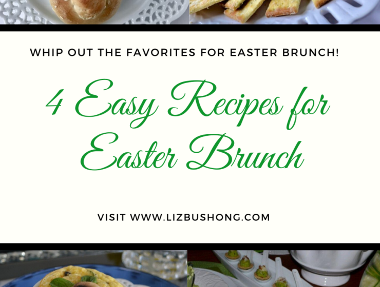 4 easy recipes for Easter Brunch lizbushong.com