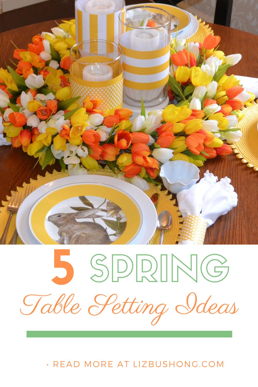 5 DIy Spring Table Setting Ideas lizbushong.com