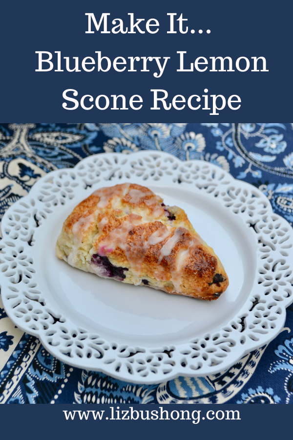 Make it Lemon Blueberry scones recipe lizbushong.com