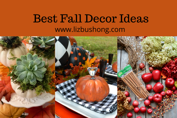 Best Fall Decor Ideas lizbushong.com
