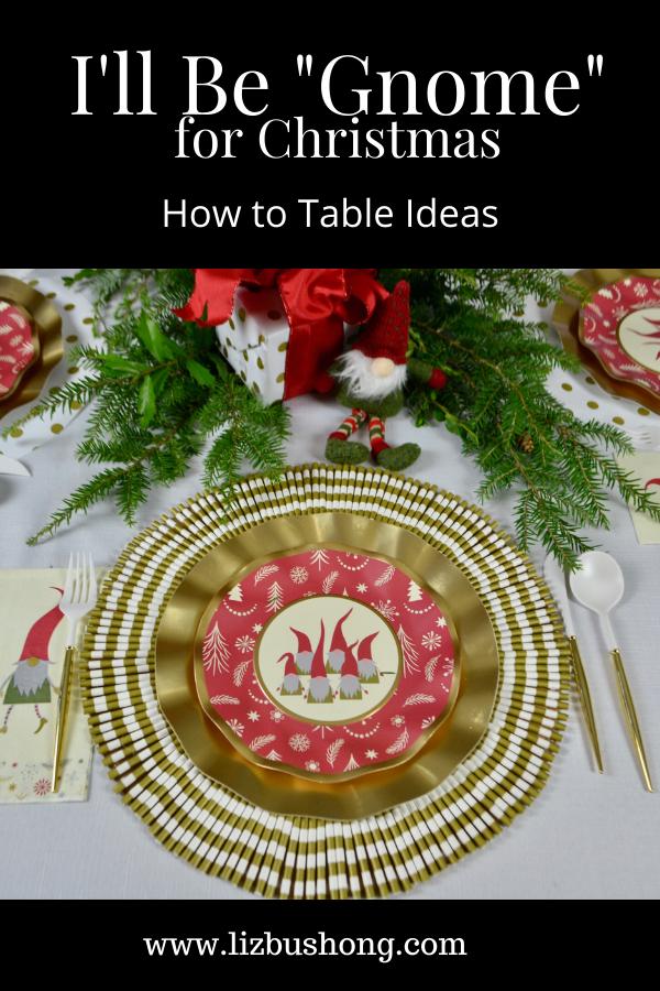 Ill Be Gnome for Christmas Table Setting Ideas lizbushong.com