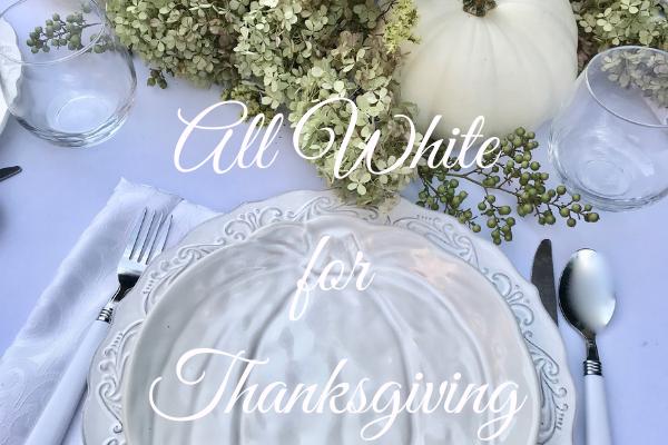 Decorate All white for Thanksgiving Table lizbushong.com